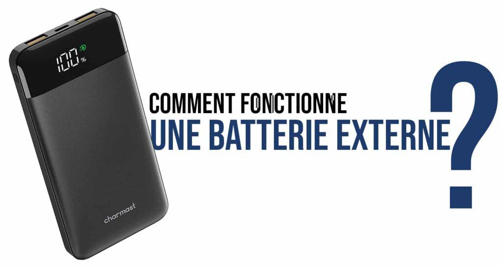 article de blog répondant à la question comment fonctionne une batterie externe